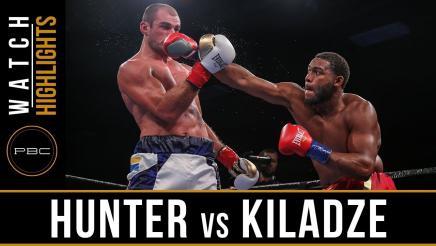 Hunter vs Kiladze  - Watch Video Highlights | June 10, 2018