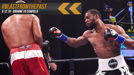 Blast From The Past: Browne vs Campillo - September 12, 2015
