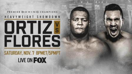 Ortiz vs Flores PREVIEW: November 7, 2020 | PBC on FOX