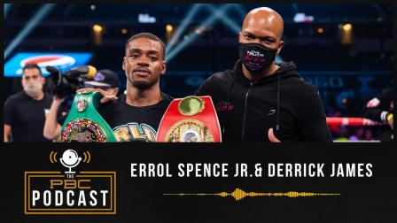 Errol Spence Jr. and Derrick James Reflect and Look Ahead