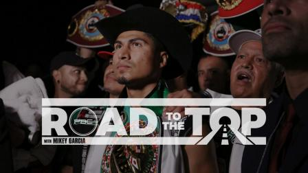 Road to the Top with Mikey Garcia