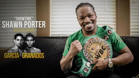 Shawn Porter breaks down Danny Garcia vs Adrian Granados
