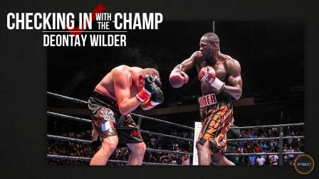 Checking In With The Champ: Deontay Wilder - April 2017