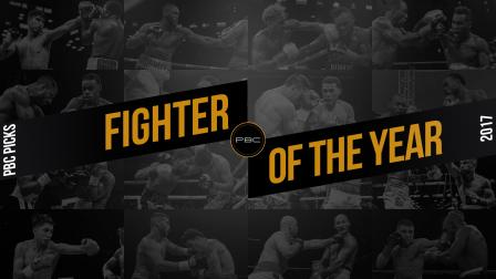 Best of PBC 2017: Fighter of the Year