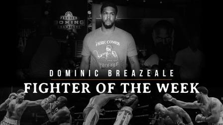 Fighter Of The Week: Dominic Breazeale