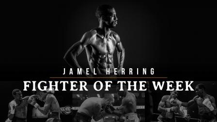 Fighter of the Week: Jamel Herring