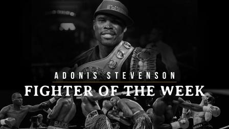 Fighter Of The Week: Adonis Stevenson