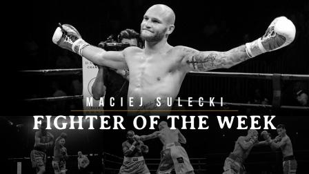 Fighter of the Week: Maciej Sulecki