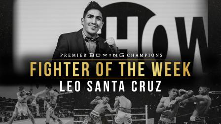 Fighter Of The Week: Leo Santa Cruz