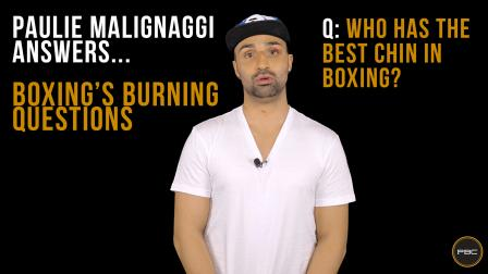 Paulie Malignaggi Answers Boxing's Burning Questions: Best Chin