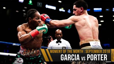September 2018 Moment of the Month: Garcia vs Porter