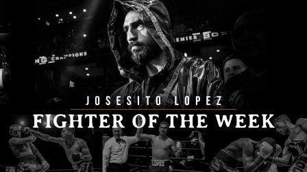 Fighter of the Week: Josesito Lopez