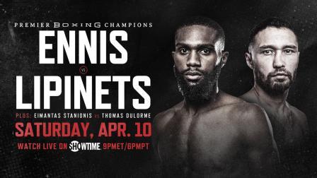 Ennis vs Lipinets PREVIEW: April 10, 2021 | PBC on SHOWTIME