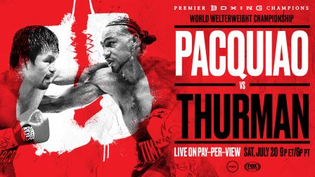 Pacquiao Thurman PPV Preview: July 20, 2019 - PBC on FOX PPV
