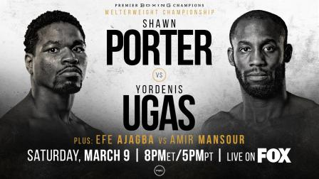 Porter vs Ugas PREVIEW: March 9, 2019 - PBC on FOX