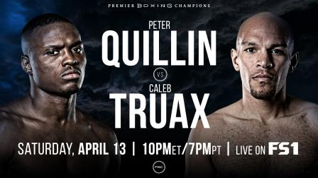 Quilin vs Truax PREVIEW: April 13, 2019 - PBC on FS1