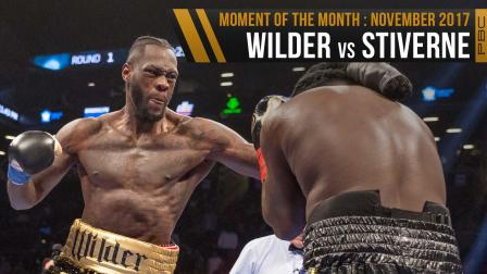 November 2017 Moment of the Month: Wilder vs Stiverne