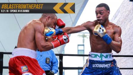 Blast From The Past: Spence vs Bundu - August 21, 2016