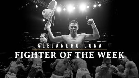 Fighter of the Week: Alejandro Luna
