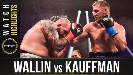 Wallin vs Kauffman - Watch Fight Highlights   August 15, 2020