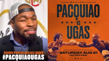 Shawn Porter Predicts the Winner of Manny Pacquiao vs Yordenis Ugas