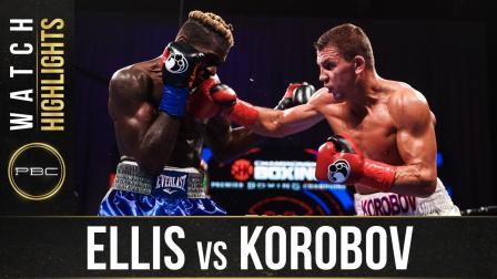 Ellis vs Korobov - Watch Fight Highlights   December 12, 2020