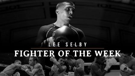 Fighter of the Week: Lee Selby