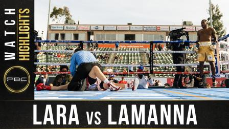 Lara vs Lamanna - Watch Fight Highlights | May 1, 2021