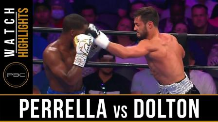 Perrella vs Dolton - Watch Fight Highlights   July 13, 2019