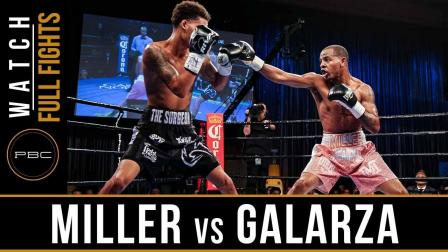 Miller vs Galarza Full Fight: August 3, 2018 - PBC on Bounce