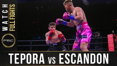 Tepora vs Escandon - Watch Full Fight | December 21, 2019