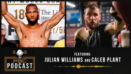 Caleb Plant & Julian Williams: Hunger for More   The PBC Podcast