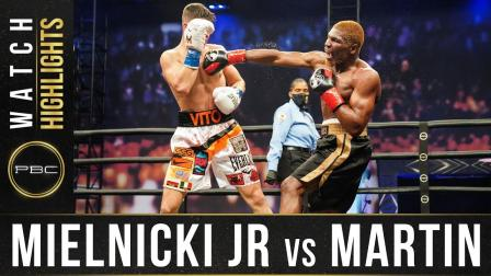 Mielnicki Jr vs Martin - Watch Fight Highlights   April 17, 2021