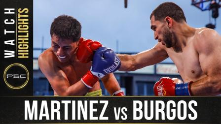 Martinez vs Burgos - Watch Fight Highlights   May 15, 2021