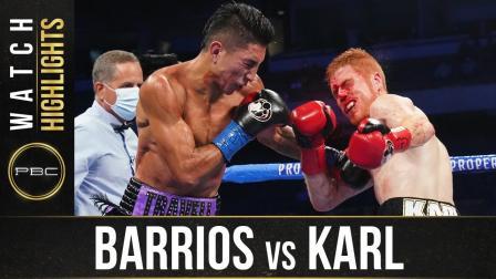 Barrios vs Karl - Watch Fight Highlights | October 31, 2020
