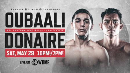 Oubaali vs Donaire PREVIEW: May 29, 2021