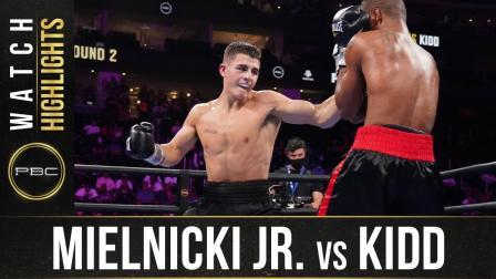 Mielnicki vs Kidd - Watch Fight Highlights | July 31, 2021