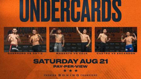 Pacquiao vs Ugas stacked Undercard!
