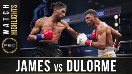 James vs Dulorme- Watch Fight Highlights | August 8, 2020