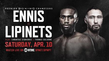Ennis vs Lipinets PREVIEW: April 10, 2021   PBC on SHOWTIME